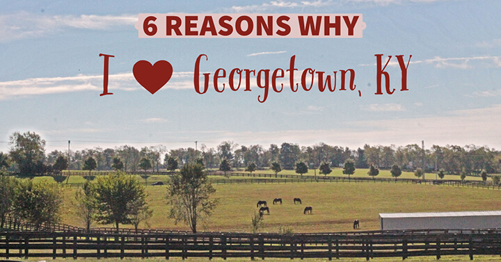 6 reasons why i love georgetown ky cover 1